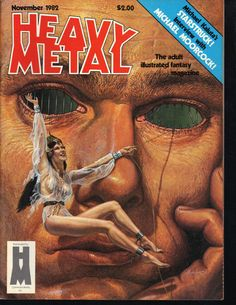 Heavy Metal - November 1982 - Cover by Alan Ayers - Michael Moorcock interview Arte Heavy Metal, Heavy Metal Comic, Heavy Metal Rock, Metal Magazine, Magazine Art, Magazine Covers, Michael Moorcock, Fantasy Comics, Fantasy Books