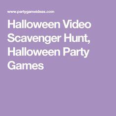 Halloween Video Scavenger Hunt, Halloween Party Games