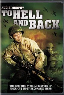 To Hell and Back (1955) - Audie Murphy story. How do I know NOTHING about this true American Hero? Shameful my ignorance.