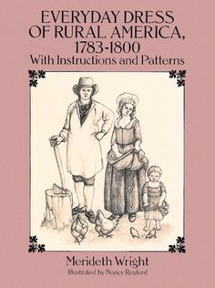 Everyday Dress of Rural America, 1783-1800: With Instructions  while it would never be a fave pattern book it has one thing worth the price of admission it has a pattern for a CHEMISE A LA REINE and it's graphed for you.