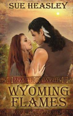 Wyoming Flames by Sue Heasley http://www.amazon.com/dp/1628306777/ref=cm_sw_r_pi_dp_eTh7wb0RCJRM8