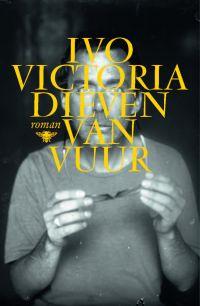 Dieven van vuur - Ivo Victoria