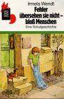 Fehler übersehen sie nicht, bloß Menschen oder Wer kann dagegen an?: Amazon.de: Irmela Wendt: Bücher