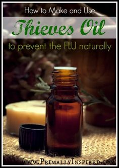 How To Make and Use Thieves Oil to Prevent the Flu Naturally