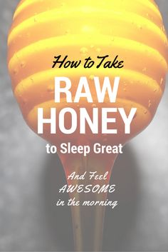 Insomnia? How to Take Raw Honey to Sleep Great and Feel Awesome in the Morning