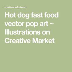 Hot dog fast food vector pop art ~ Illustrations on Creative Market