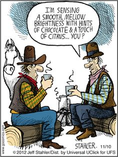 Cartoon of the Day: Cowboy Coffee Coffee Talk, I Love Coffee, My Coffee, Coffee Drinks, Coffee Beans, Morning Coffee, Drinking Coffee, Coffee Snobs, Espresso Coffee