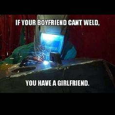 My oldman can strike an arc but I'm the welder/ boilermaker