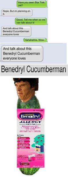 benedryl cucumberman xD