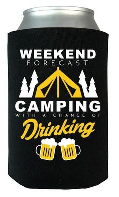 Weekend forecast camping with a chance of drinking. The ultimate can cooler for anyone who loves camping. Available here - https://diversethreads.com/products/camping-weekend-forecast-can-cooler