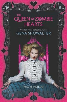 The Queen Of Zombie Hearts by Gena Showalter (The White Rabbit Chronicles)