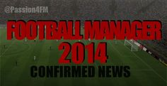 Football Manager 2014 Official news and confirmed announcements, features and release date for FM14  http://www.mypassion4footballmanager.com/2013/05/football-manager-2014-news-officially-confirmed-features.html