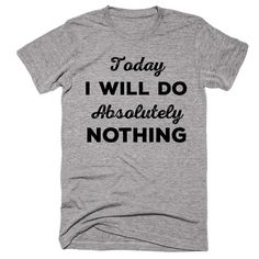 f66ddfd19b Today I Will Do Absolutely Nothing T-shirt