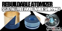 Rebuildable Atomizer $5.87 | GOTSMOK.COM Electronic Cigarette, Vape, Smoke, Vaping, Electronic Cigarettes