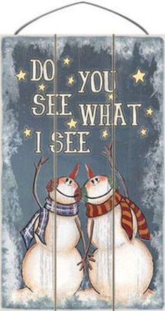 Wooden Christmas Sign - 17-003 Do You see What I see  $21.95