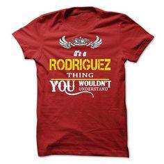 Names Its A RODRIGUEZ Thing Shirts & Tees