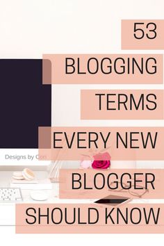 53 Blogging Terms Every New Blogger Should Know - Designs by Cori