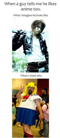 """""""Some funny expectations vs reality anime fan..."""" Guys! True story: This male Sailor Moon was at an anime convention after lady cosplayers complained of some inappropriate shady dudes, so he repetitively went up and down the staircase where the pervy Kamiko/camera men parked themselves for panty shots... to punish them in the name of the moon! XD"""