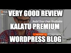 Very good Review about What Kalatu Premium Wordpress Website Blog is By ...