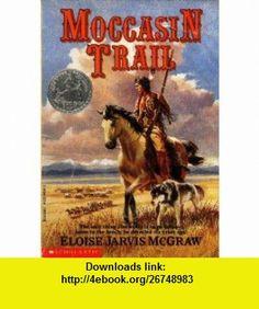 Moccasin Trail (9780590445511) Eloise Jarvis McGraw , ISBN-10: 0590445510  , ISBN-13: 978-0590445511 ,  , tutorials , pdf , ebook , torrent , downloads , rapidshare , filesonic , hotfile , megaupload , fileserve