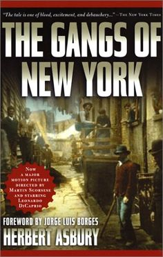 Classic history book telling tales of the wild old days when the streets of New York were run by gangs like the Bowery Boys and the Dead Rabbits.