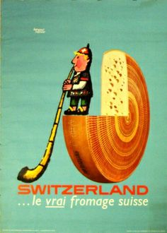 Switzerland ... le vrai fromage Suisse, 1967 - original vintage poster by Herbert Leupin listed on AntikBar.co.uk