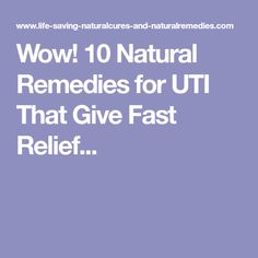 Wow! 10 Natural Remedies for UTI That Give Fast Relief...