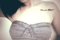 """""""Miracles happen"""" my 3rd tattoo and I love it."""