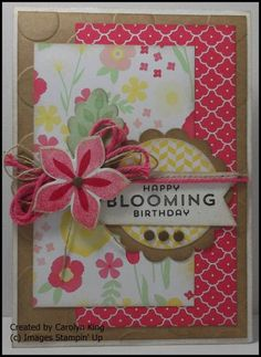 Carolyn King: King's on Paddington – All Abloom - (SU: All Abloom dsp; Scrapbooking, Scrapbook Cards, Paper Cards, Diy Cards, Card Making Inspiration, Making Ideas, Flower Patch, Happy Birthday Cards, Flower Cards