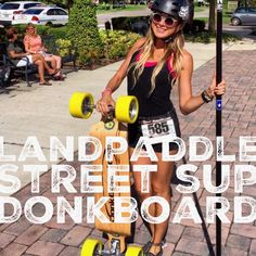 Have #landpaddle, will #roll!  www.DonkBoard.com  #crossfit #urban #sup #streetsup #coreworkout #sexy #blonde #helmet