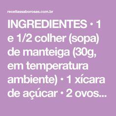 INGREDIENTES • 1 e 1/2 colher (sopa) de manteiga (30g, em temperatura ambiente) • 1 xícara de açúcar • 2 ovos • 1 xícara de suco natural de laranja (240ml) • Raspas da casca de 1/2 laranja • 2 xícaras de farinha de trigo • 1 colher (sopa) de fermento químico em pó Cobertura • 1 xícara de açúcar...
