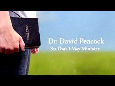 Dr. David Peacock - So That I May Minister