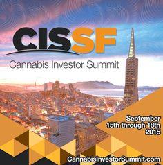 Cannabis Investor Summit San Francisco - September 2015 http://cannabisinvestorsummit.com/
