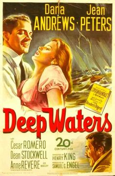 Filme: Deep Waters (O Órfão do Mar, 1948). Direção: Henry King. Elenco: Dana Andrews, Jean Peters e Cesar Romero.