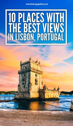 10 Places With The Best Views In Lisbon, Portugal