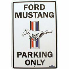 Ford Mustang Parking Only Large Parking Sign
