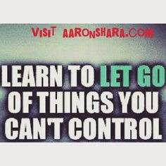 Just #letgo of the things that you cannot #control. #LIFE  Will be a hell of a lot #easier!   #livelifewithnoregrets  #livelife  #justletgo  #stayfocused  #staystrong  #wednesday  #wackywednesday  #wonderful  #wonderfulwednesday  #takeiteasy  #balance