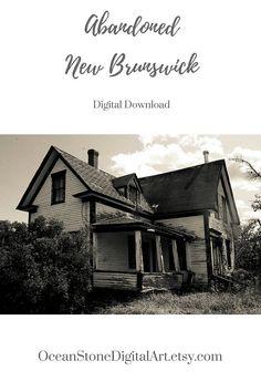 Architectural Photography Building Photo Rustic Art #rustic #rusticart #abandoned #abandonedhouse #digitalphotography #photography #newbrunswick