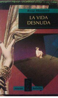 Rosa Montero.La vida desnuda. pdf gratis
