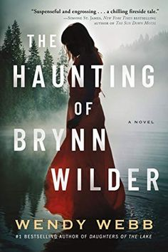 The Haunting of Brynn Wilder: A Novel by Wendy Webb Book Club Books, New Books, Books To Read, Wilder Book, Night Whispers, Bestselling Author, Audio Books, Thriller, Literature