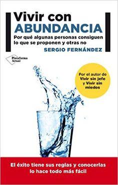 Vivir con abundancia (Plataforma Actual) eBook: Sergio Fernández: Amazon.es: Tienda Kindle