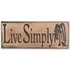 Live Simply Primitive Sign