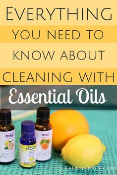 Everything you need to know about cleaning with essential oils: I'm going to give you the what's up on essential oils as it pertains to cleaning, and before you know it, you'll be on your way to blissful, more effective scrub sessions.
