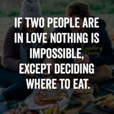 Nothing is impossible, except deciding where to eat