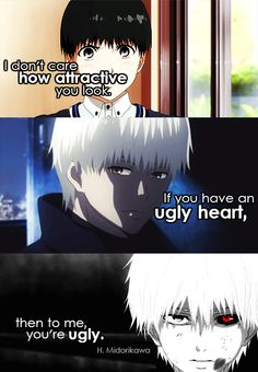 Picture from Tokyo Ghoul Sad Anime Quotes, Manga Quotes, Ken Anime, Anime Art, True Quotes, Best Quotes, Tokyo Ghoul Quotes, Ugly Heart, Rasengan Vs Chidori