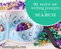 March tips. Mind going blank when you try to think of what to blog about? Not to worry we have 31 days of writing prompts for you!