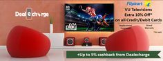 Buy VU Televisions with Extra 10% Off* on all Credit/Debit Cards on FIPKART and Upto 2% Extra Cashback from Dealecharge http://dealecharge.com/