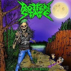 Rotten State – Kill It Yourself