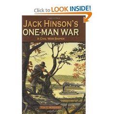 Amazon.com: Jack Hinson's One-Man War, A Civil War Sniper (9781589806405): Tom McKenney: Books