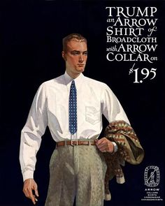 Arrow collars and shirts – illustrations by Leyendecker Collar Shirts, Collars, Burberry Sale, Jc Leyendecker, Arrow Shirts, Retro, Men Dress, Vintage Outfits, Menswear